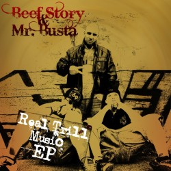 Mr.Busta & Beef Story - Real Trill Music EP
